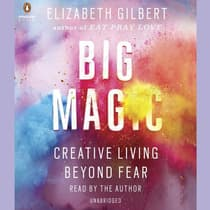 Big Magic by Elizabeth Gilbert audiobook