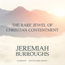 The Rare Jewel of Christian Contentment by Jeremiah Burroughs audiobook