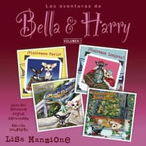 Las Aventuras de Bella & Harry, Vol. 7 by Lisa Manzione audiobook