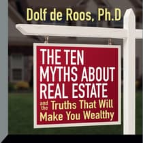 The Ten Myths About Real Estate by Dolf de Roos audiobook