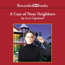The Case of the Nosy Neighbors by Lori Copeland audiobook
