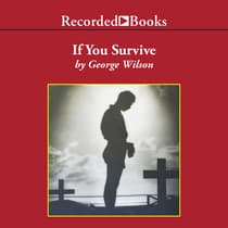If You Survive by George Wilson audiobook