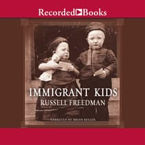 Immigrant Kids by Russell Freedman audiobook