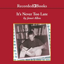 It's Never Too Late by Janet Allen audiobook