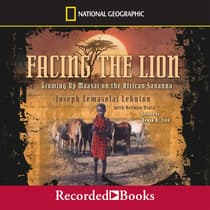 Facing the Lion by Joseph Lemasolai Lekuton audiobook