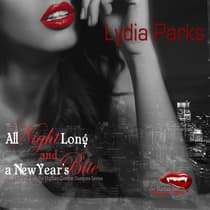 All Night Long and A New Year's Bite by Lydia Parks audiobook