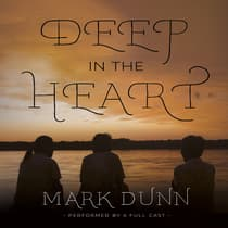Deep in the Heart by Mark  Dunn audiobook