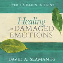 Healing for Damaged Emotions by David A. Seamands audiobook