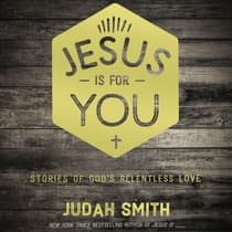 Jesus Is for You by Judah Smith audiobook