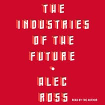 The Industries of the Future by Alec Ross audiobook
