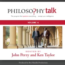 Philosophy Talk, Vol. 6 by John Perry audiobook