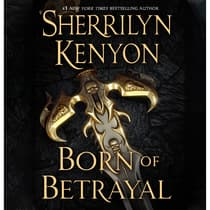 Born of Betrayal by Sherrilyn Kenyon audiobook