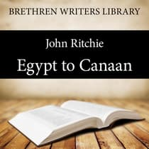Egypt to Canaan by John Ritchie audiobook