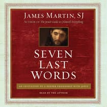 Seven Last Words by James Martin audiobook