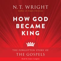 How God Became King by N. T. Wright audiobook