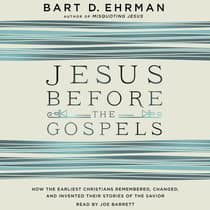 Jesus Before the Gospels by Bart D. Ehrman audiobook