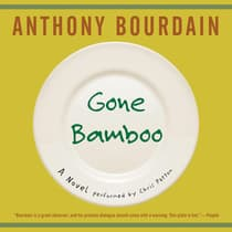 Gone Bamboo by Anthony Bourdain audiobook