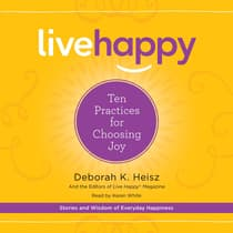Live Happy by Deborah K. Heisz audiobook