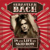 18 and Life on Skid Row by Sebastian Bach audiobook