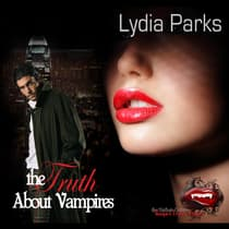 The Truth about Vampires by Lydia Parks audiobook