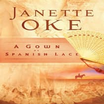 A Gown of Spanish Lace by Janette Oke audiobook