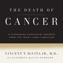 The Death of Cancer by Vincent T. DeVita audiobook