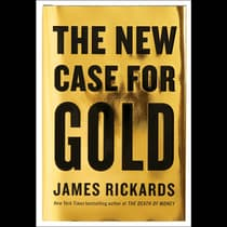 The New Case for Gold by James Rickards audiobook