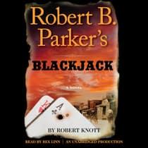 Robert B. Parker's Blackjack by Robert Knott audiobook