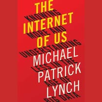 The Internet of Us by Michael P. Lynch audiobook