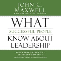 What Successful People Know about Leadership by John C. Maxwell audiobook