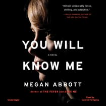 You Will Know Me by Megan Abbott audiobook