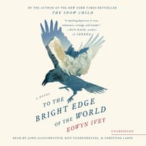 To the Bright Edge of the World by Eowyn Ivey audiobook