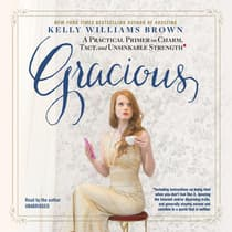 Gracious by Kelly Williams Brown audiobook