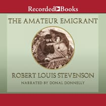 The Amateur Emigrant by Robert Louis Stevenson audiobook