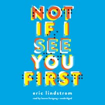 Not If I See You First by Eric Lindstrom audiobook