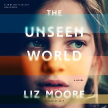 The Unseen World by Liz Moore audiobook