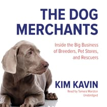 The Dog Merchants by Kim Kavin audiobook