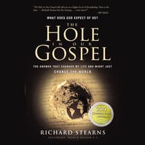 The Hole in Our Gospel by Richard Stearns audiobook
