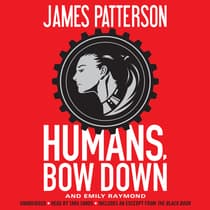 Humans, Bow Down by James Patterson audiobook