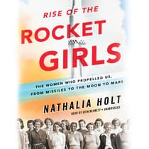 Rise of the Rocket Girls by Nathalia Holt audiobook