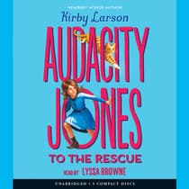Audacity Jones to the Rescue by Kirby Larson audiobook