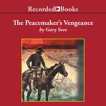 The Peacemaker's Vengeance by Gary Svee audiobook