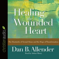 Healing the Wounded Heart by Dan B.  Allender audiobook