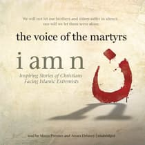 I Am N by The Voice of the Martyrs audiobook