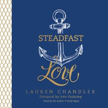 Steadfast Love by Lauren Chandler audiobook