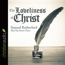 The Loveliness of Christ by Samuel Rutherford audiobook