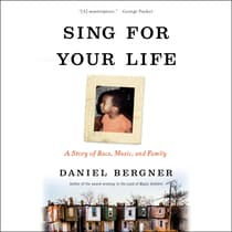 Sing for Your Life by Daniel Bergner audiobook