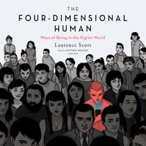 The Four-Dimensional Human by Laurence Scott audiobook