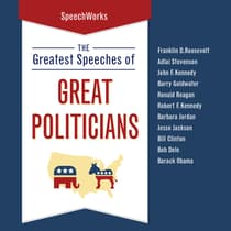 The Greatest Speeches of Great Politicians by SpeechWorks audiobook