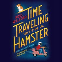 Time Traveling with a Hamster by Ross Welford audiobook